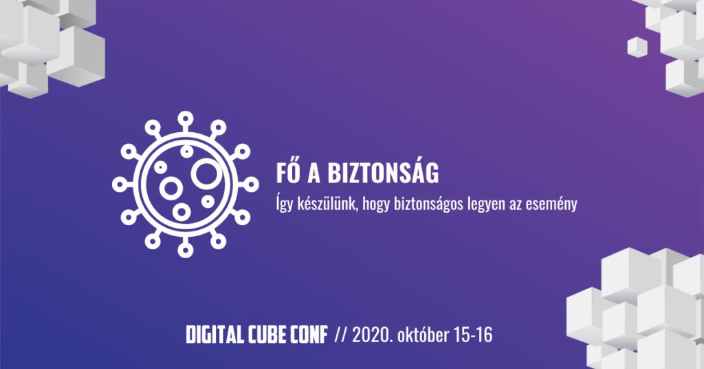Digital Cube Conf 2020 – Fő a biztonság!